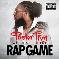 Pastor Troy - Welcome to the Rap Game (Explicit)