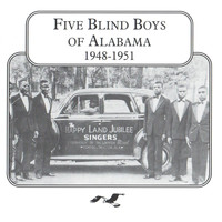 Five Blind Boys of Alabama - Five Blind Boys of Alabama, 1948 - 1951