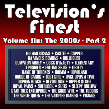 Television's Finest: Vol  Six - The 2000s Pt  2