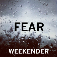 Weekender - Fear - Single
