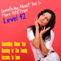 Level 42 - Something About You & More Hits from Level 42