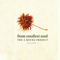 Kenny Meeks - From Smallest Seed: The a Rocha Project