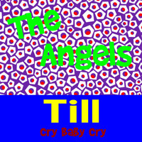 The Angels - Till