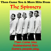 The Spinners - Then Came You & More Hits from the Spinners