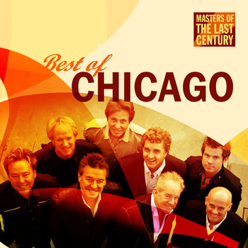 Chicago - Masters Of The Last Century: Best of Chicago