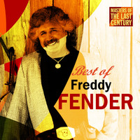 Freddy Fender - Masters Of The Last Century: Best of Freddy Fender