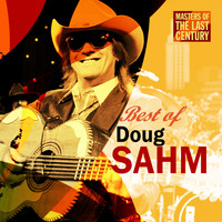 Doug Sahm - Masters Of The Last Century: Best of Doug Sahm