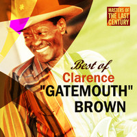"Clarence ""Gatemouth"" Brown - Masters Of The Last Century: Best of Clarence ""Gatemouth"" Brown"