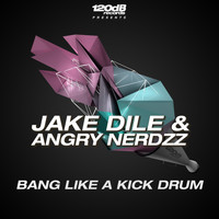 Jake Dile - Bang Like a Kickdrum