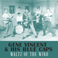 Gene Vincent & His Blue Caps - Waltz of the Wind