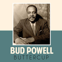 Bud Powell - Buttercup