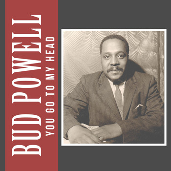 Bud Powell - You Go to My Head