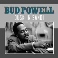 Bud Powell - Dusk in Sandi