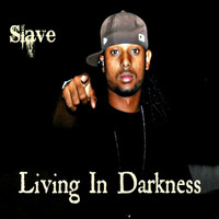 Slave - Living in Darkness - Single