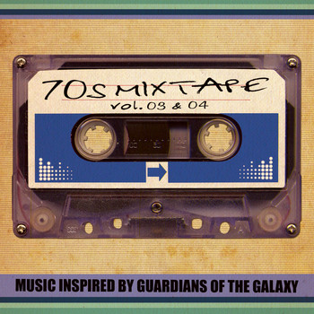 Various Artists - 70's Mixtape Vol. 3 & 4 - Music Inspired by Guardians of the Galaxy