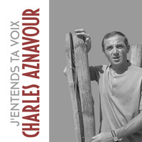 Charles Aznavour - J'entends ta voix