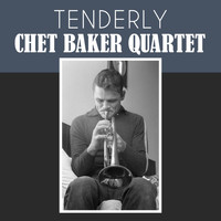 Chet Baker Quartet - Tenderly