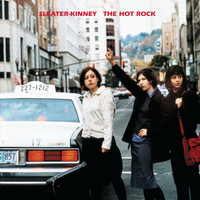 Sleater-kinney - The Hot Rock (Remastered)