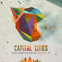 Capital Cities - One Minute More (Remix)
