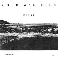 Cold War Kids - First