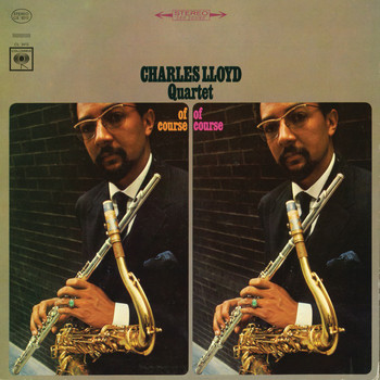 Charles Lloyd - Of Course, Of Course