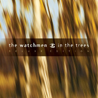 The Watchmen - In The Trees (Deluxe)