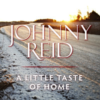 Johnny Reid - A Little Taste Of Home