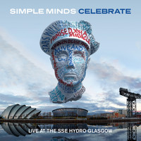 Simple Minds - Celebrate - Live at the Sse Hydro Glasgow (Audio Version)