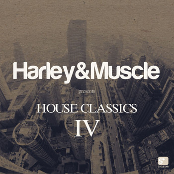 Harley&Muscle - House Classics IV (Presented by Harley&Muscle)