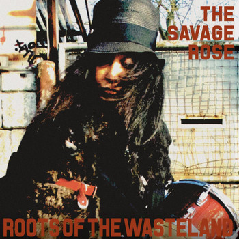 The Savage Rose - Roots of the Wasteland
