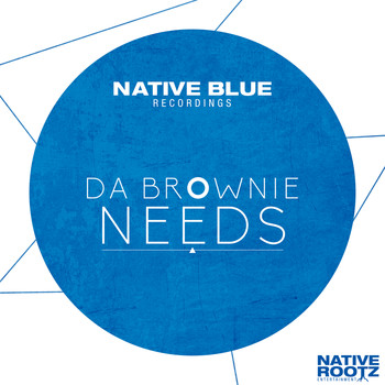 Da Brownie - Needs