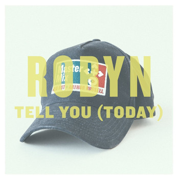 Robyn - Tell You (Today)