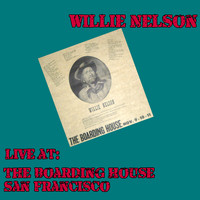 Willie Nelson - Live at the Boarding House, San Francisco