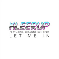 Kleerup - Let Me In