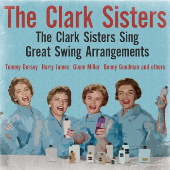 The Clark Sisters - The Clark Sisters Sing Great Swing Arrangements