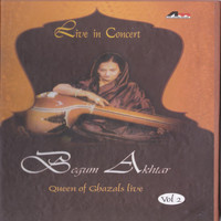 Begum Akhtar - Live in Concert, Vol. 2