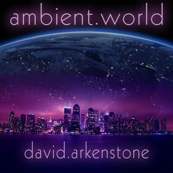 David Arkenstone - Ambient World