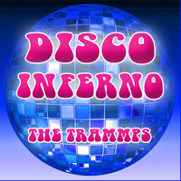 The Trammps - Disco Inferno Re-Recorded Version
