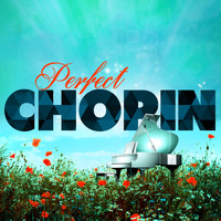 Frederic Chopin - Perfect Chopin