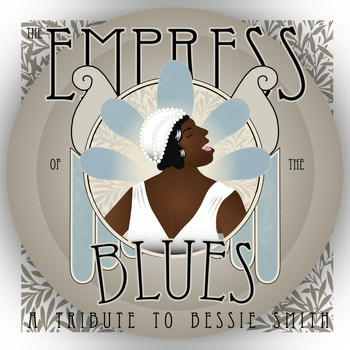 Various Artists - The Empress of the Blues: A Tribute to Bessie Smith