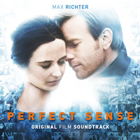 Max Richter - Perfect Sense: Original Film Soundtrack