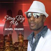 Michael Dawkins - Stay by Me