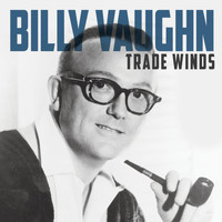Billy Vaughn - Trade Winds