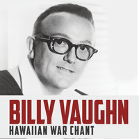 Billy Vaughn - Hawaiian War Chant