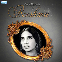 Reshma - Magic Moments by Reshma