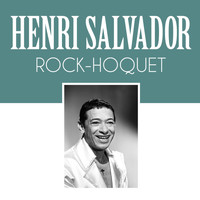 Henri Salvador - Rock-Hoquet