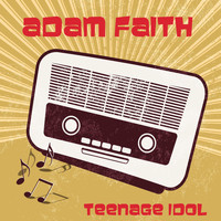Adam Faith - Teenage Idol