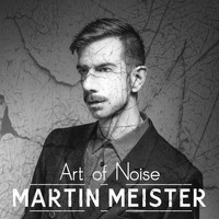 Martin Meister - Art of Noise