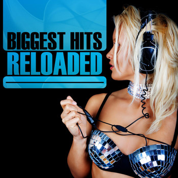 Various Artists - Biggest Hits Reloaded