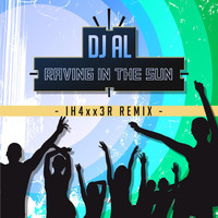 Dj Al - Raving in the Sun (IH4xx3R Remix)
